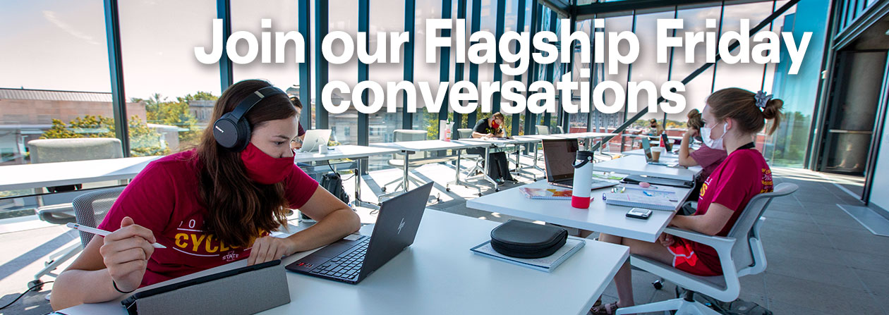 Join our online Flagship Friday conversations